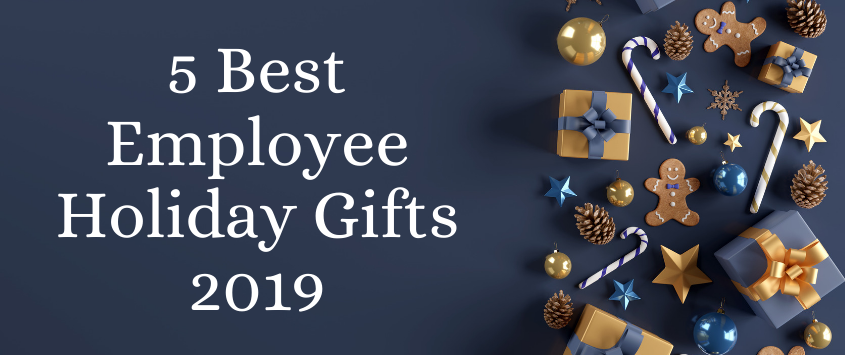 5  Best Employee Holiday Gifts 2019