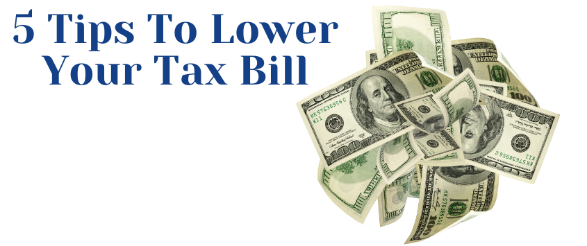5 Tips to Lower Your Tax Bill