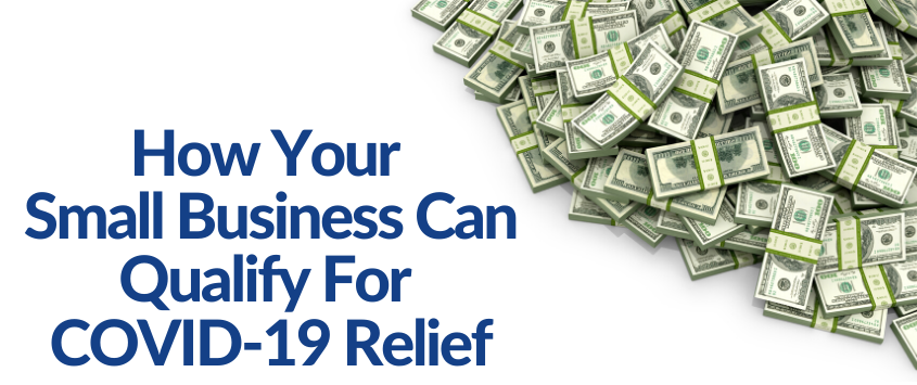 How Your Small Business Can Qualify For COVID-19 Relief