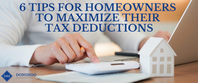 6 Tips For Homeowners To Maximize Their Tax Deductions