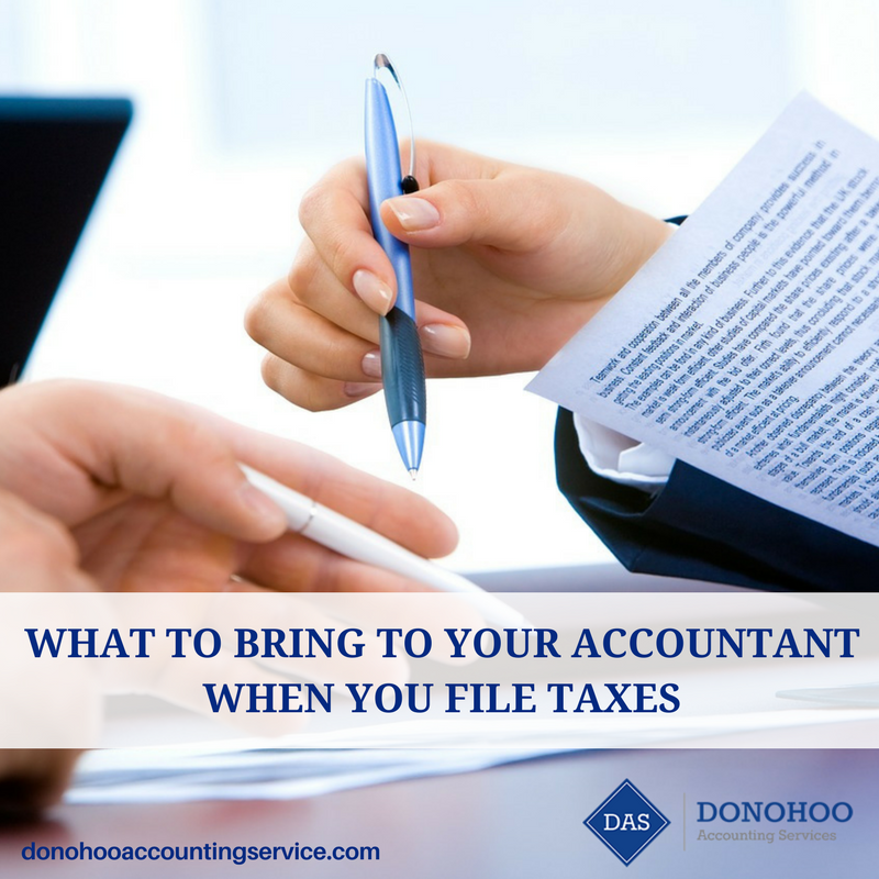 What To Bring To Your Accountant When You File Taxes