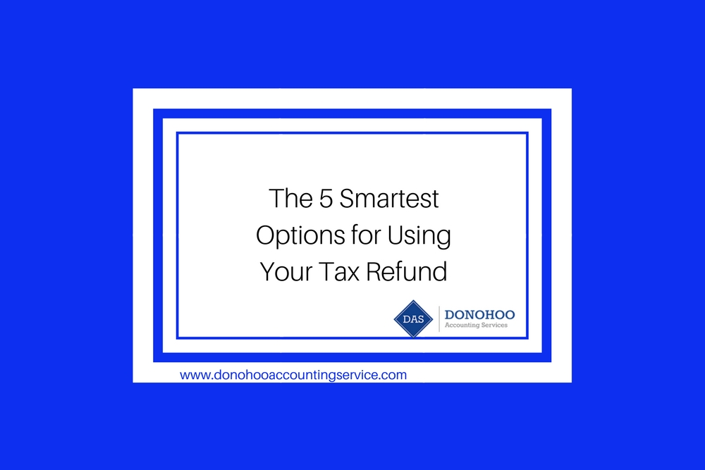 The 5 Smartest Options for Using Your Tax Refund