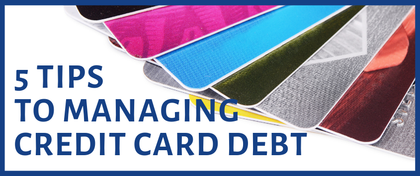 Tips to Managing Credit Card Debt