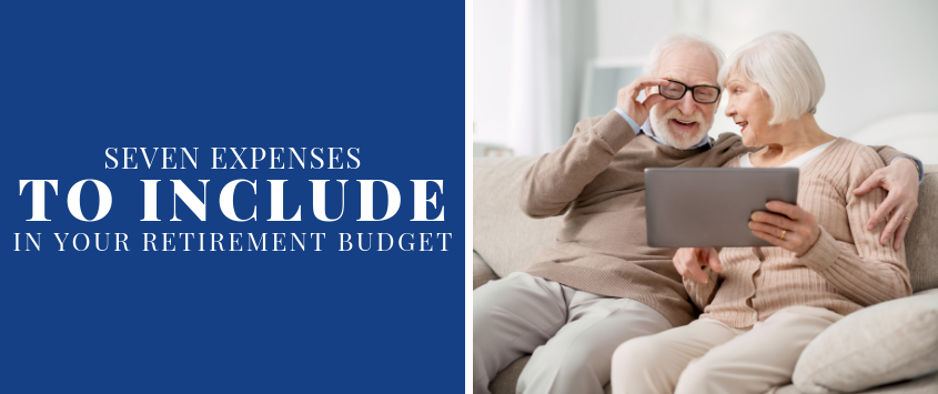 7 Expenses to Include in Your Retirement Budget