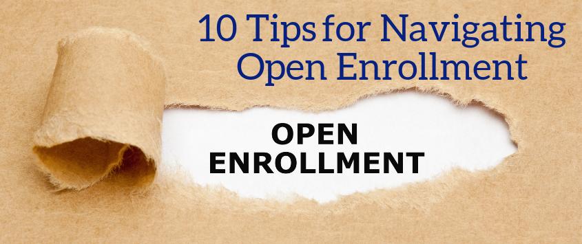 10 Tipsfor NavigatingOpen Enrollment