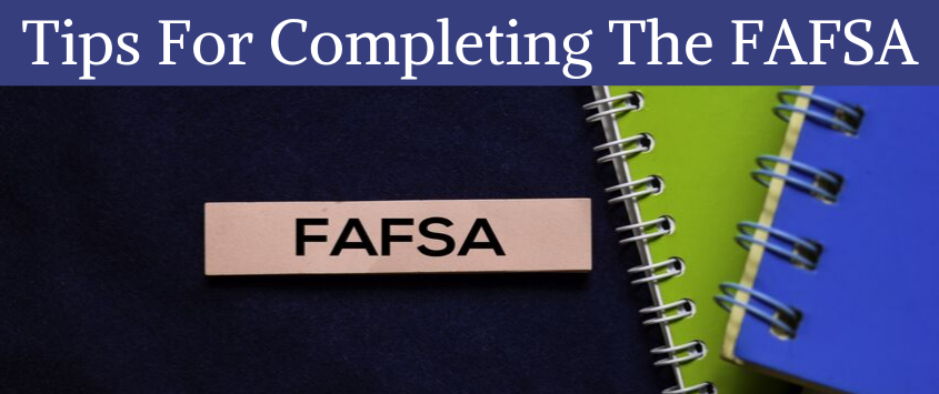 Tips for Completing the FAFSA
