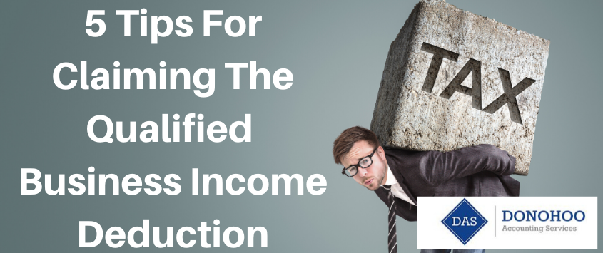 5 Tips for Claiming the Qualified Business Income Deduction
