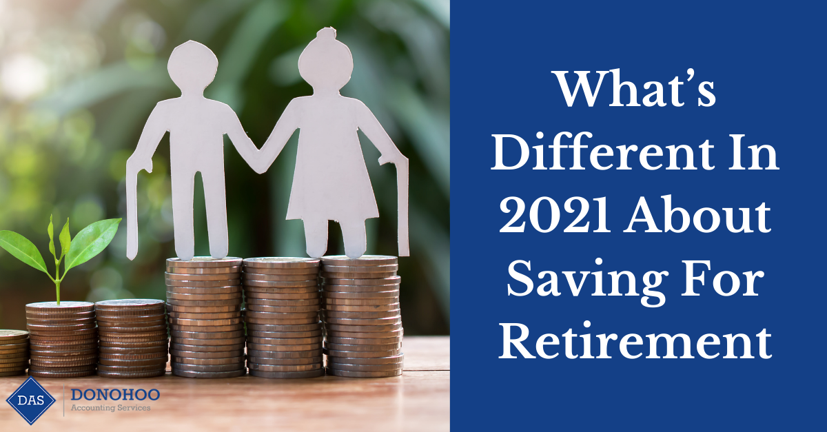 What's Different In 2021 About Saving For Retirement