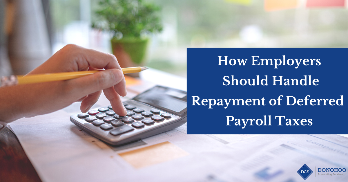 How Employers Should Handle Repayment of Deferred Payroll Taxes